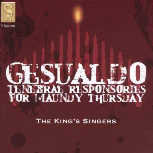 Carlo Gesualdo, The King's Singers<br>Tenebrae Responsories For Maundy Thursday<br>CD
